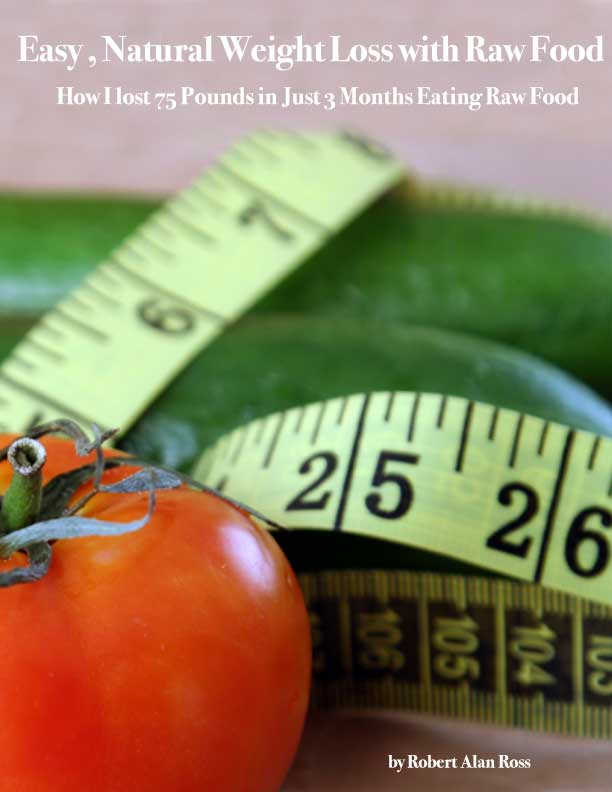 Fast, Easy Weight Loss with Raw Food