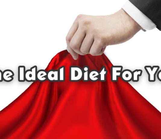The Ideal Diet for You!